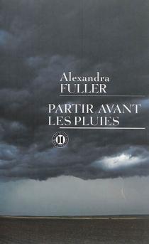 Partir avant les pluies : mémoires - AlexandraFuller