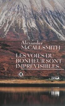 Les voies du bonheur sont imprévisibles - AlexanderMcCall Smith