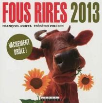 Fous rires 2013 : les meilleures blagues de l'année - FrançoisJouffa