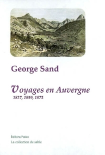 Voyages en Auvergne, 1827, 1859, 1873 - GeorgeSand
