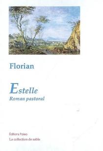 Les mémoires d'un jeune Espagnol| Suivi de Estelle : roman pastoral - Jean-Pierre Claris deFlorian