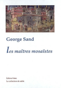 Les maîtres mosaïstes - GeorgeSand