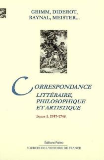Correspondance littéraire, philosophique et critique : revue sur les textes originaux... -