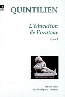 L'éducation de l'orateur - Quintilien