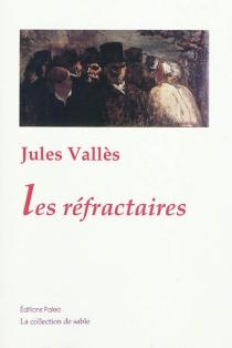 Les réfractaires - JulesVallès