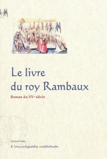 Le livre du roy Rambaux de Frise et du roy Brunor de Dampnemarche -