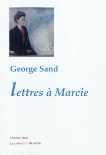 Lettres à Marcie - George Sand