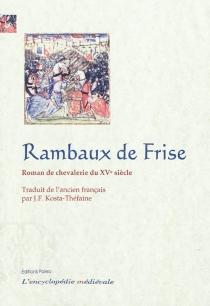 Rambaux de Frise : roman de chevalerie du XVe siècle -