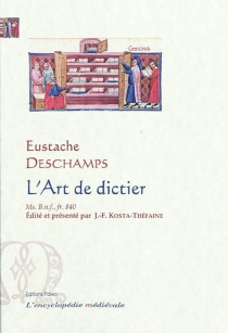 L'art de dictier : manuscrit Paris, BNF, fr. 840 - Eustache Deschamps