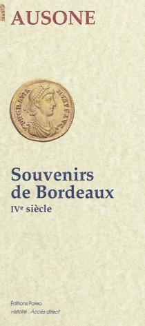 Souvenirs de Bordeaux : IVe siècle - Ausone