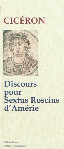 Discours pour Sextus Roscius d'Amérie - Cicéron