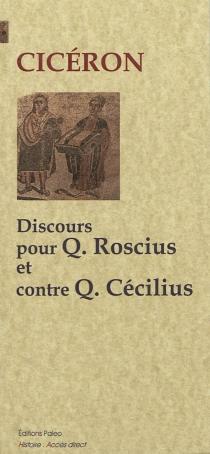Discours pour Q. Roscius le comédien| Discours contre Q. Cécilius - Cicéron