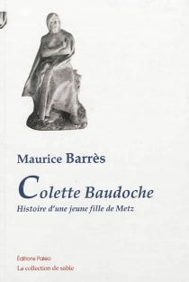 Colette Baudoche : histoire d'une jeune fille de Metz - MauriceBarrès