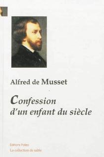 Confession d'un enfant du siècle - Alfred deMusset