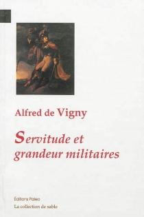 Servitude et grandeur militaires - Alfred deVigny