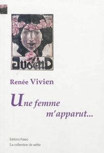 Une femme m'apparut... - RenéeVivien