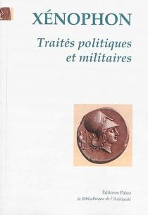 Traités politiques et militaires - Xénophon
