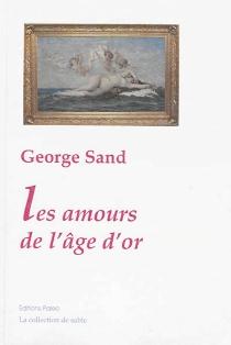 Les amours de l'âge d'or : Evenor et Leucippe - GeorgeSand