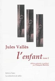 L'enfant| Oeuvres complètes - JulesVallès