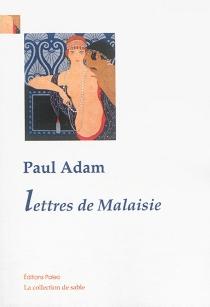 Lettres de Malaisie - PaulAdam