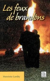 Les feux de brandons - HenrietteLandry