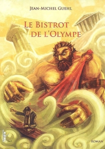 Le bistrot de l'Olympe - Jean-MichelGuehl