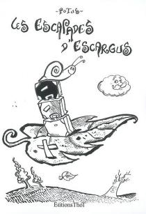 Les escapades d'Escargus - PierrePotus