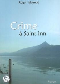 Crime à Saint-Inn - RogerMoiroud