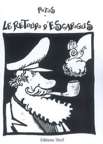 Le retour d'Escargus - PierrePotus