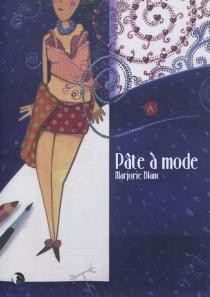 Pâte à mode - MarjorieBlanc