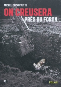 On creusera près du Foron - MichelDecroisette