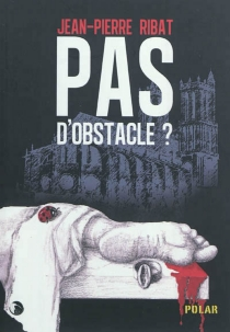 Pas d'obstacle ? - Jean-Pierre Ribat