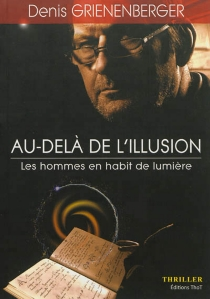 Au-delà de l'illusion : thriller - Denis Grienenberger