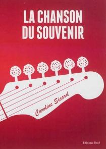 La chanson du souvenir - CarolineSicard