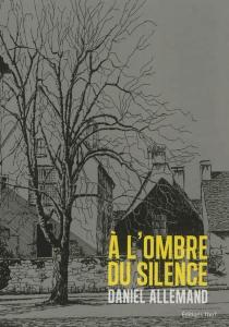 A l'ombre du silence - DanielAllemand
