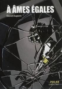 A âmes égales - DavidDupont