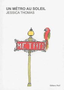 Un métro au soleil - JessicaThomas
