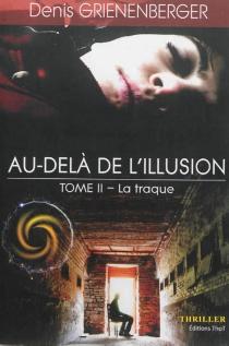 Au-delà de l'illusion : thriller - DenisGrienenberger