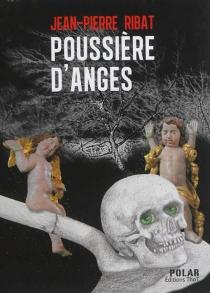 Poussière d'anges - Jean-PierreRibat
