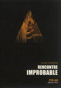 Rencontre improbable - AlainChartier