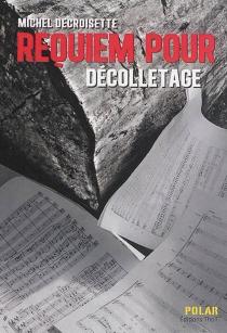 Requiem pour décolletage - MichelDecroisette