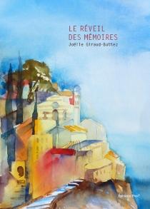 Le réveil des mémoires - JoëlleGiraud-Buttez