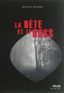 La bête et le boss - AbdelkarimBelkassem