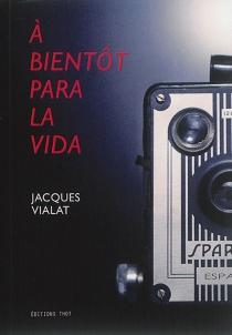 A bientôt para la vida - JacquesVialat