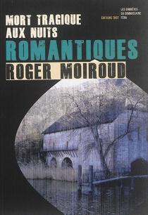 Mort tragique aux nuits romantiques : une enquête du commissaire Féra - RogerMoiroud