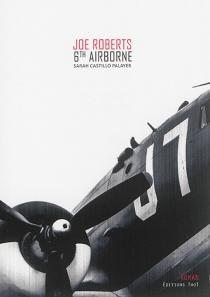 Joe Roberts, 6th Airborne - SarahCastillo Palayer
