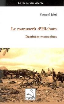 Le manuscrit d'Hicham : destinées marocaines - YoussefJebri