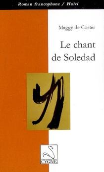 Le chant de Soledad - MaggyDe Coster