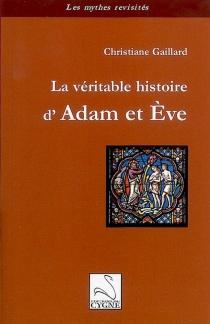 La véritable histoire d'Adam et Eve - ChristianeGaillard
