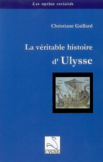 La véritable histoire d'Ulysse - ChristianeGaillard